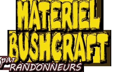 Matériel équipement randonnée bushcraft survie France